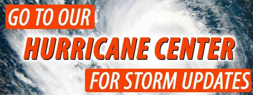 Go To Our Hurricane Center For Storm Updates